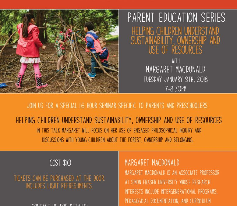 January 9th, 2018 @ 7pm – Margaret MacDonald, Helping Children Understand Sustainability, Ownership and Use of Resources