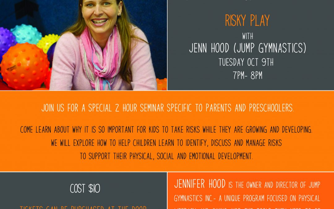 October 9th, 2018 @ 7pm – Jennifer Hood, Risky Play